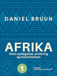 Afrika. Dets opdagelse, erobring og kolonisation. Bind 1