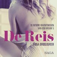 De Reis - de intieme bekentenissen van een vrouw 5 - erotisch verhaal