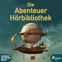 Die Abenteuer Hörbibliothek