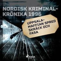 Uppsala-maffian spred skräck och fasa
