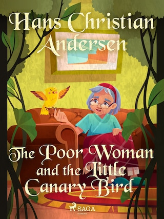 The Poor Woman and the Little Canary Bird