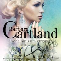 Geheimnis um Virginia (Die zeitlose Romansammlung von Barbara Cartland 30)