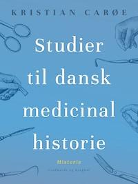 Studier til dansk medicinalhistorie