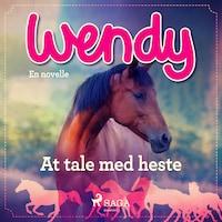Wendy - At tale med heste