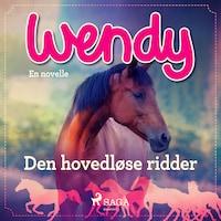 Wendy - Den hovedløse ridder
