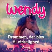 Wendy - Drømmen, der blev til virkelighed