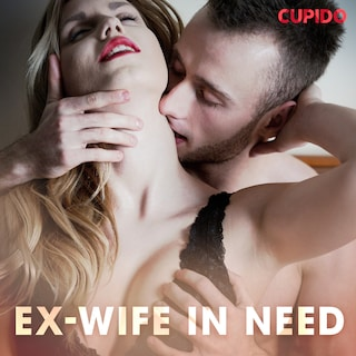 Ex-wife in Need