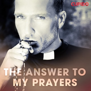 The Answer to My Prayers