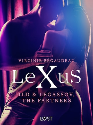 LeXuS: Ild & Legassov, The Partners - Erotic Dystopia