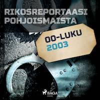 Rikosreportaasi Pohjoismaista 2003
