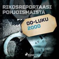 Rikosreportaasi Pohjoismaista 2000