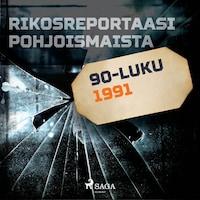 Rikosreportaasi Pohjoismaista 1991