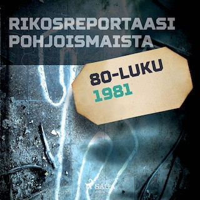 Rikosreportaasi Pohjoismaista 1981