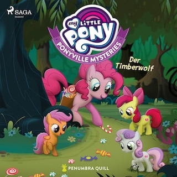 My Little Pony - Ponyville Mysteries - Der Timberwolf