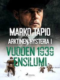 Arktinen hysteria I: Vuoden 1939 ensilumi