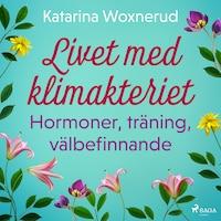 Livet med klimakteriet: Hormoner, träning, välbefinnande