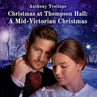 Christmas at Thompson Hall: A Mid-Victorian Christmas Tale