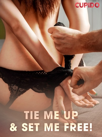 Tie Me Up & Set Me Free!