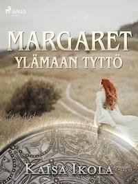 Margaret, Ylämaan tyttö