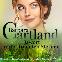 Jawort unter fremden Sternen (Die zeitlose Romansammlung von Barbara Cartland 7)