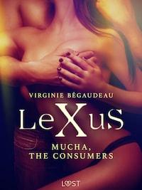 LeXuS: Mucha, The Consumers - Erotic dystopia