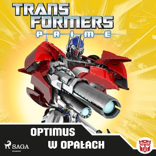 Transformers – PRIME – Optimus w opałach