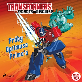 Transformers – Robots in Disguise – Próby Optimusa Prime'a