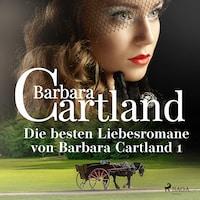 Die besten Liebesromane von Barbara Cartland 1