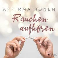 Affirmationen - Rauchen aufhören (MP3-Download) von MAXX Audio - Hörbuch bei bünikotinsucht.kelsshark.com runterladen