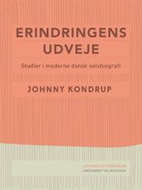 Erindringens udveje. Studier i moderne dansk selvbiografi