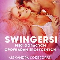 Swingersi - pięć gorących opowiadań erotycznych