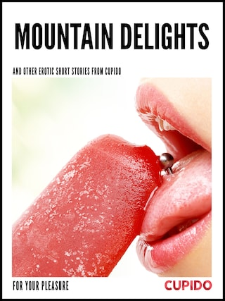 Mountain Delights - and other erotic short stories