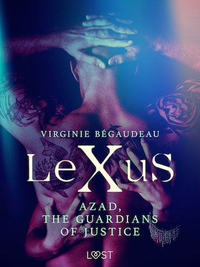 LeXuS : Azad, the Guardians of Justice - Erotic dystopia