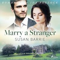 Marry a Stranger