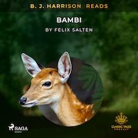 B. J. Harrison Reads Bambi
