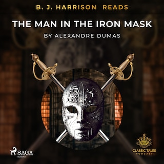 B. J. Harrison Reads The Man in the Iron Mask