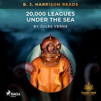 B. J. Harrison Reads 20,000 Leagues Under the Sea