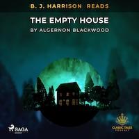 B. J. Harrison Reads The Empty House
