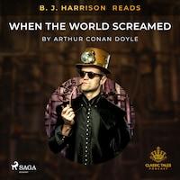 B. J. Harrison Reads When the World Screamed