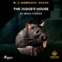 B. J. Harrison Reads The Judge's House