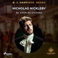 B. J. Harrison Reads Nicholas Nickleby