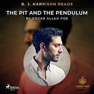 B. J. Harrison Reads The Pit and the Pendulum