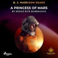 B. J. Harrison Reads A Princess of Mars