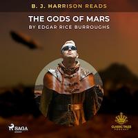 B. J. Harrison Reads The Gods of Mars