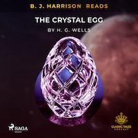 B.J. Harrison Reads The Crystal Egg
