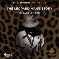 B. J. Harrison Reads The Leopard Man's Story