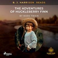 B. J. Harrison Reads The Adventures of Huckleberry Finn