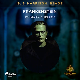 B. J. Harrison Reads Frankenstein