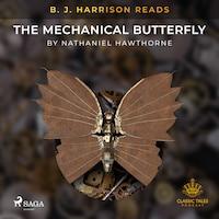 B. J. Harrison Reads The Mechanical Butterfly