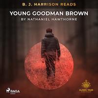 B. J. Harrison Reads Young Goodman Brown
